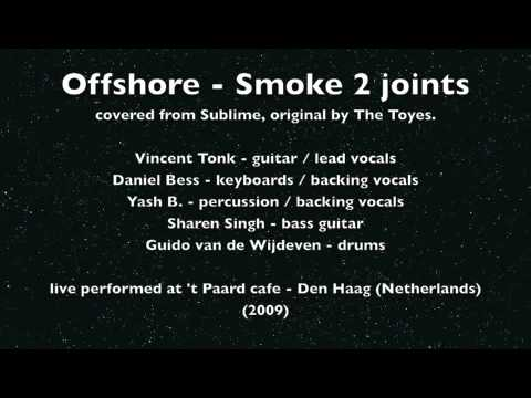 Smoke two joints - Offshore