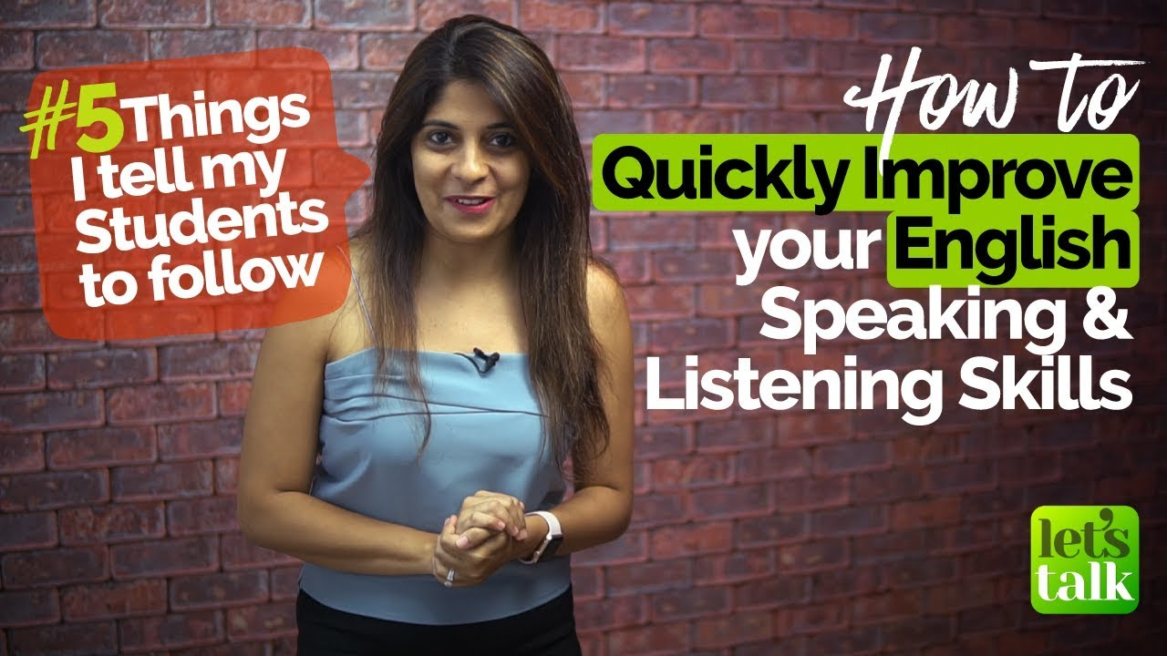 How to quickly improve your English speaking & listening Skills - 5 things  my Students do daily