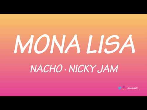 Mona lisa - Nacho ft. Nicky Jam [Letra]
