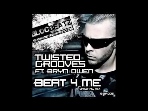 Beat 4 Me - Twisted Grooves ft Bryn Owen