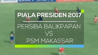 Video Gol Pertandingan Persiba Balikpapan vs PSM Makasar