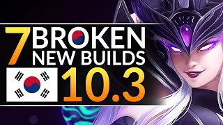 7 NEW OVERPOWERED Korean Builds You MUST EXPLOIT in Patch 10.3 - League of Legends Season 10 Guide