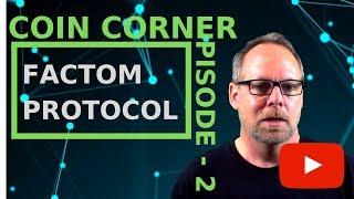 Coin Corner Episode 2 - FACTOM COIN