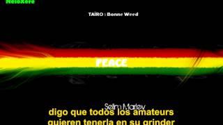 Bonne Weed - Taïro - subtitulada en español