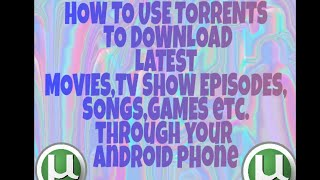 How to download latest Movies,Games,Songs,TV Show Episodes For Free on Your Android Phone