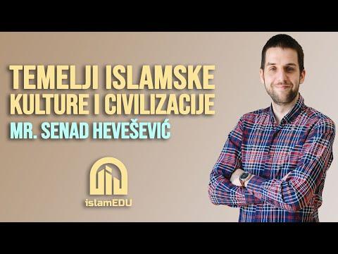MR. SENAD HEVEŠEVIĆ: TEMELJI ISLAMSKE KULTURE I CIVILIZACIJE