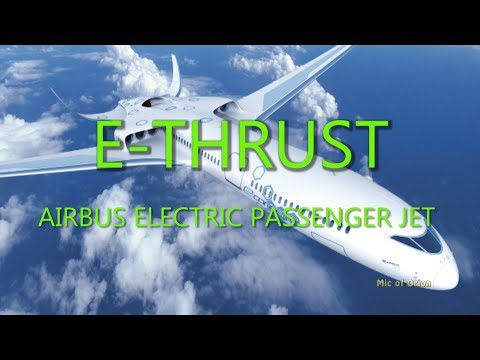 AIRBUS ELECTRIC PASSENGER JET  E-THRUST