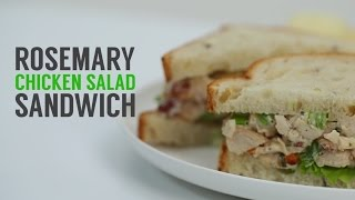 How To Make Easy Rosemary Chicken Salad Sandwiches | Sandwich School