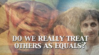 Do We Really Treat Others as Equals? | Living the Teachings of Sai Baba