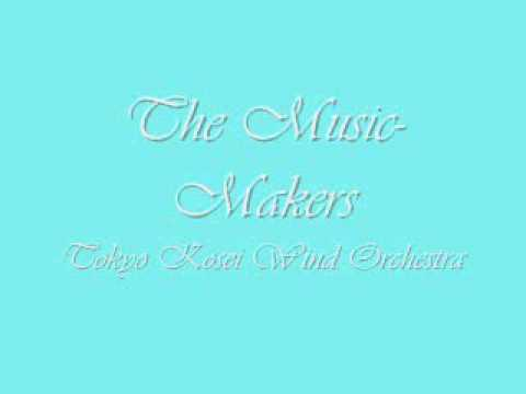 The Music-Makers.Tokyo Kosei Wind Orchestra.