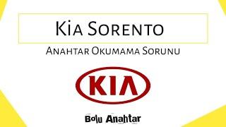 Kia Sorento Anahtar Okumama Sorunu