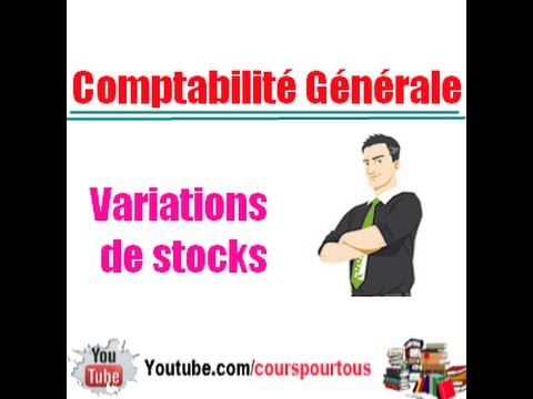 Comptabilité Générale :  Variations de stocks
