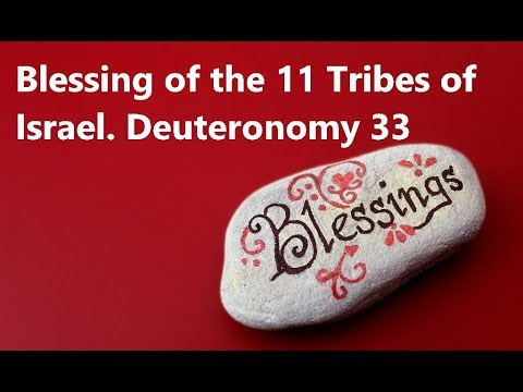 Blessing Of The 11 Tribes Of Israel  Deuteronomy 33