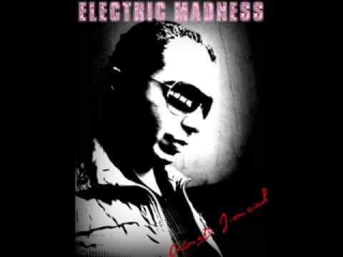 ahmed ismaiel   electric madness