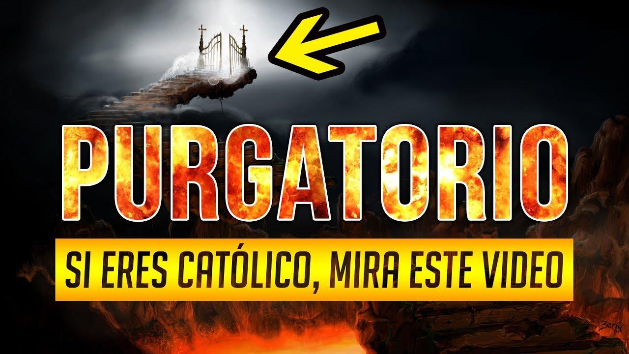 Que es el purgatorio segun la biblia catolica