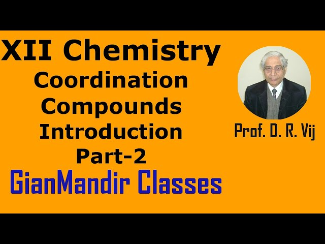 XII Chemistry | Coordination Compounds | Introduction Part-2 by Gourav Sir