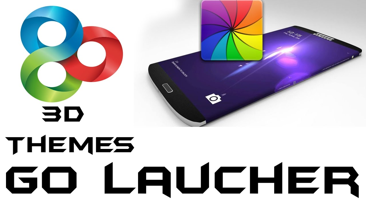 Go Launcher 3d Customize Your Mobile With 3d Themes Youtube