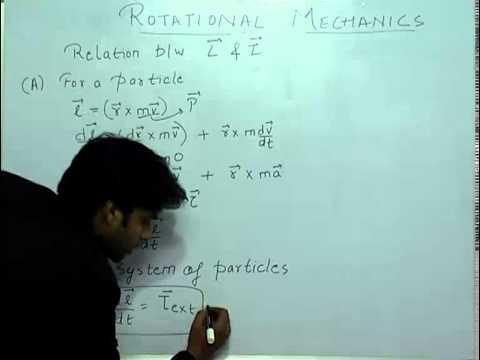 Relation between angular momentum and torque - Rotational Dynamics Part-4