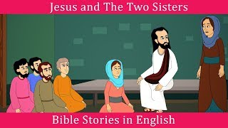 Jesus and The Tẁo Sisters Story | Bible Stories in English | Miracles of Jesus Christ