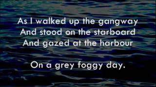 Grey Foggy Day - Shanneyganock - Lyrics ,
