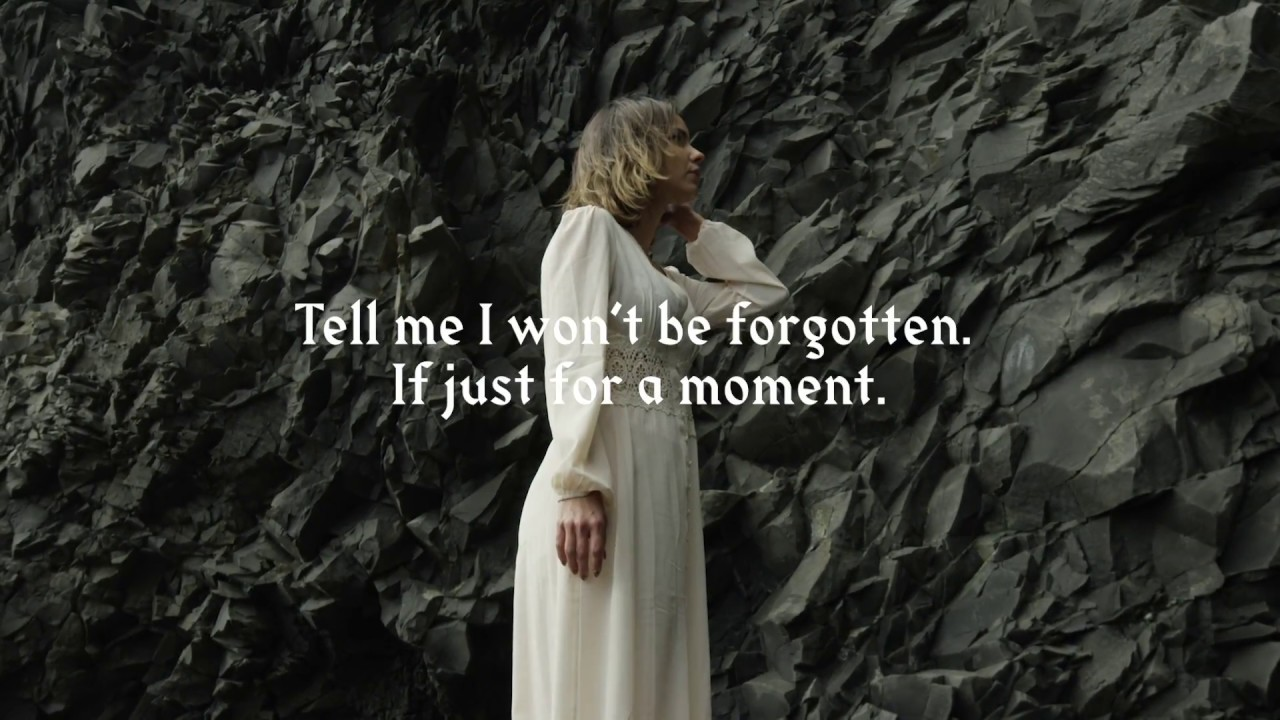 """""""tell me i won't be forgotten, If just for a moment"""""""