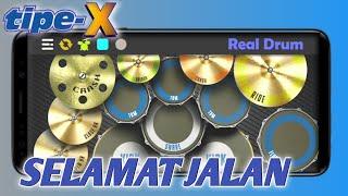 Selamat Jalan - Tipe X    Real Drum Cover
