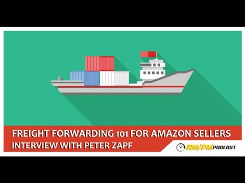 EP46 - Interview With Peter Zapf From Global Services – Freight Forwarding 101 For Amazon FBA.