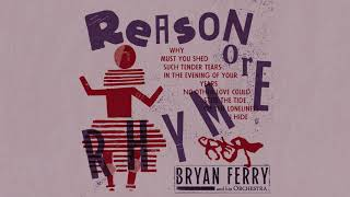 Bryan Ferry - Reason or Rhyme (Official Audio)