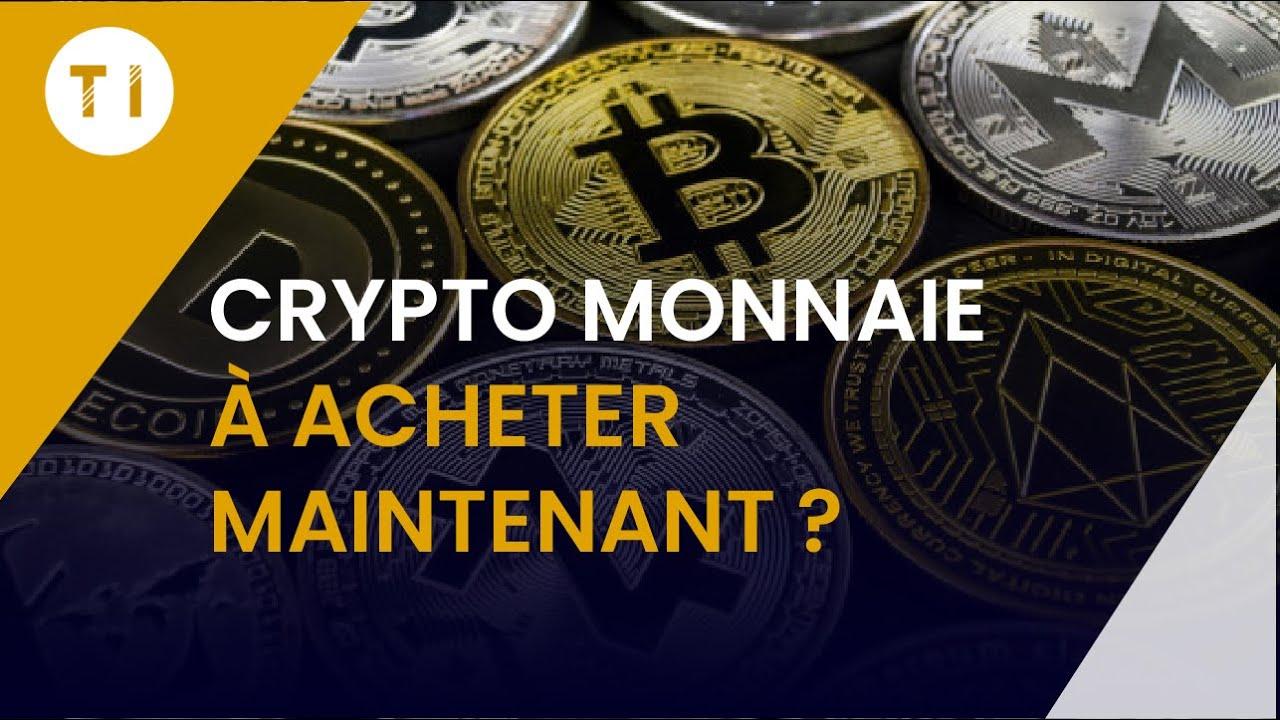 Quelle crypto monnaie acheter ? (dès maintenant !)
