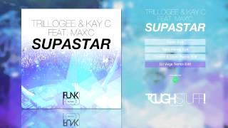 Trillogee & Kay C feat. Max C. -  Supastar (DJ Vega Remix)