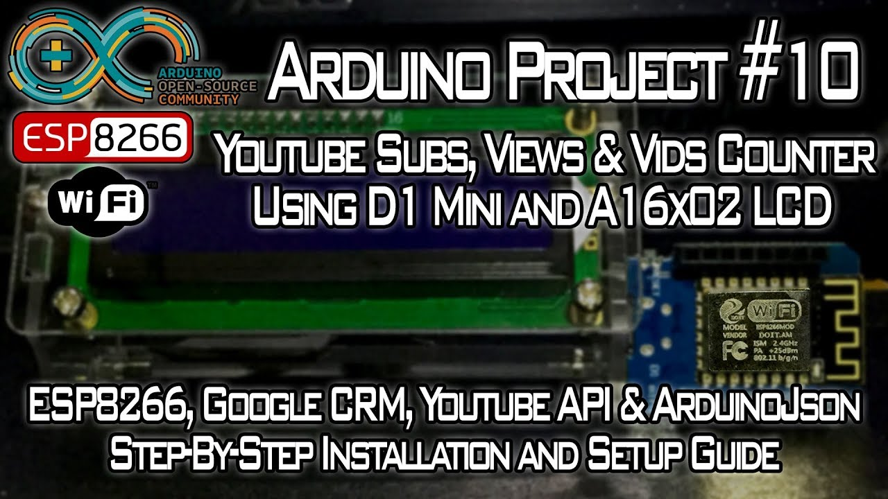 Arduino Project #10 | Youtube Subs, Views & Vids Counter | D1 Mini & 16x02  LCD [Step-by-Step Guide]