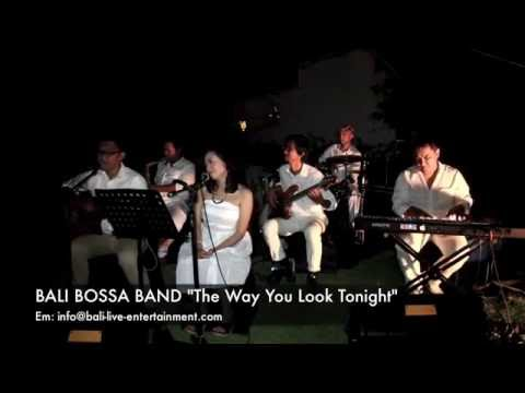 "BALI BOSSA BAND ""The Way You Look Tonight"""