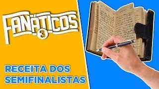 Receita dos semifinalistas: #FanáticosFogão e #FanáticosVascão - #Fanáticos3
