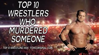 Top 10 Wrestlers Who Have Murdered Someone