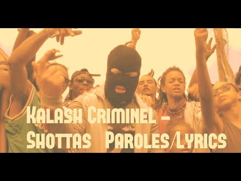 Kalash Criminel -Shottas (Paroles/Lyrics)