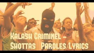 Kalash Criminel -Shottas (Paroles/Lyrics)