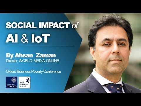 Social Impact of Internet of Things (IoT) - by Ahsan Zaman - Oxford University Lectures Debate
