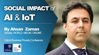 Social Impact of AI and IoT - by Ahsan Zaman - Oxford University Lecture on AI