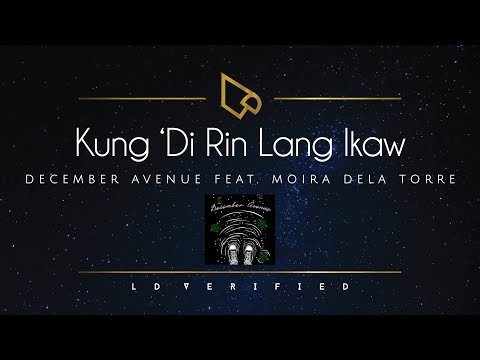 December Avenue Feat. Moira Dela Torre | Kung 'Di Rin Lang Ikaw (Lyric Video)