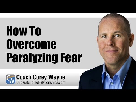 How To Overcome Paralyzing Fear