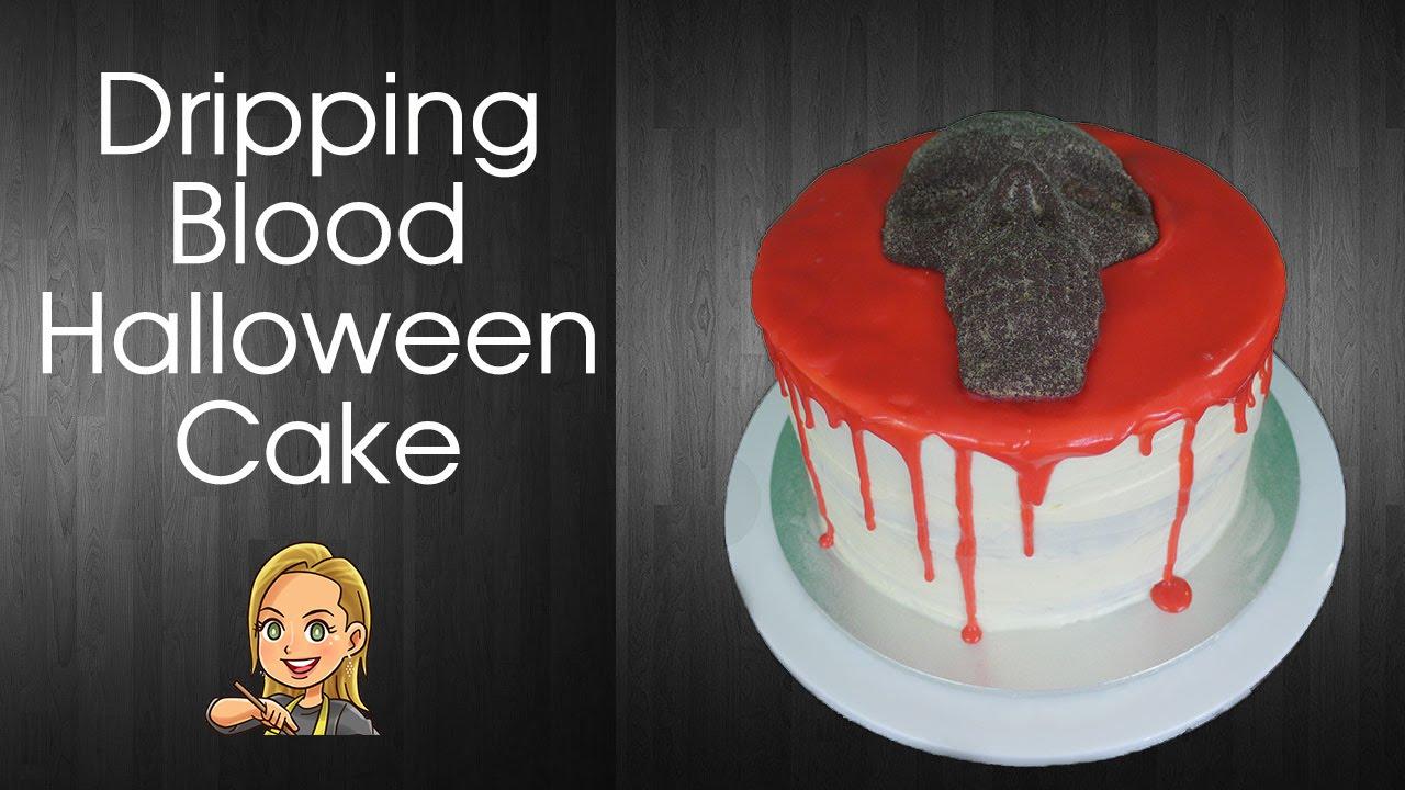 Halloween Cake Dripping Blood Cake Youtube