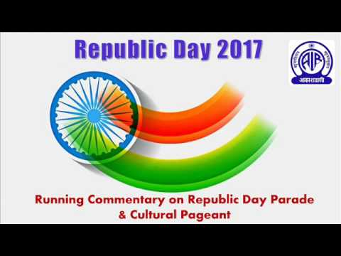 Running Commentary on Republic Day Parade and Cultural Pageant 2017 in English