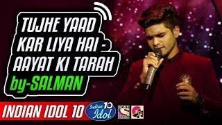 Gambar cover Tujhe Yaad Kar Liya Hai - Aayat - Salman Ali - Indian Idol 10 - Neha Kakkar - 2018