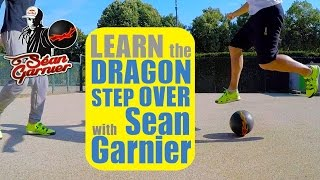 Download Video #8 DRAGON STEP OVER TUTORIAL!! Be a Champion with Séan Garnier @seanfreestyle MP3 3GP MP4