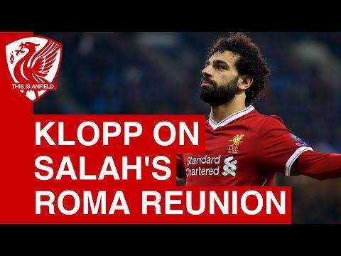 Jurgen Klopp on Mohamed Salah's reunion with Roma