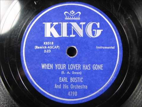 WHEN YOUR LOVER HAS GONE by Earl Bostic