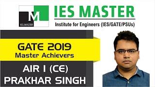 GATE 2019 Topper   Prakhar Singh AIR 1 (CE)   IES Master Classroom Student
