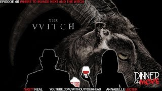 Dinner & A Movie does Where To Invade Next Next and The Witch part 6
