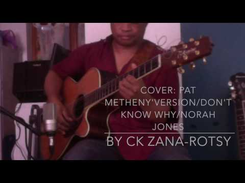 CK Zana-Rotsy Cover Pat Metheny's version of Don't Know Why (Norah Jones)