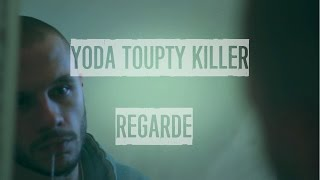 Yoda Toupty Killer - Regarde (Makashi #1)